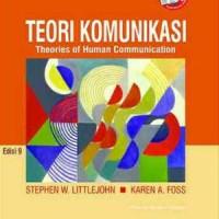 Teori komunikasi (Edisi 9) / Stephen W. Littlejohn, Karen A. Foss