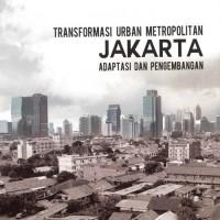 harga Transformasi Urban Metropolitan Jakarta: Adaptasi dan Pengembangan Tokopedia.com