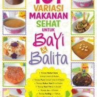 101 Variasi Makanan Sehat Untuk Bayi & Balita - Tim Dapur Kanaya
