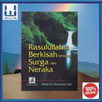 Rasulullah Berkisah Tentang Surga Dan Neraka (Buku Islam; Sirah Nabi)