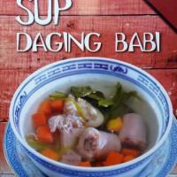 Buku Resep Masakan : Step by Step Sup Daging Babi