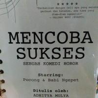 """Novel """"Mencoba Sukses : (Sebuah Komedi Horor)"""""""