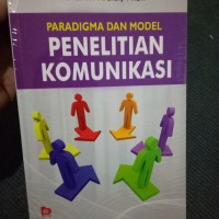 Paradigma dan Model Penelitian Komunikasi - Drs. H. Ardinal, M.Si