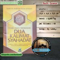 Penjelasan Mendasar Dua Kalimat Syahadat - Darul Haq - Karmedia