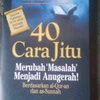 Buku Saku 40 Cara Jitu Mengubah Masalah Menjadi Anugerah