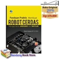 Buku Panduan Praktis Membuat Robot Cerdas ARDUINO dan MATLAB +CD