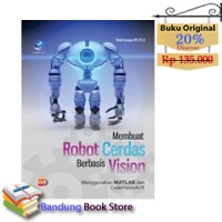 Buku Membuat Robot Cerdas Berbasis Vision, MATLAB dan CodeVisionAVR+CD