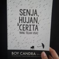 Buku Novel Senja, Hujan, & dan Cerita yang Telah Usai by Boy Candra