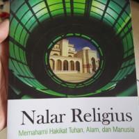 Nalar Religius; Memahami Hakikat Tuhan, Alam dan Manusia - Mulyadi