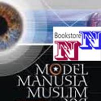 Model Manusia Muslim Pesona Abad XXI by Anis Matta