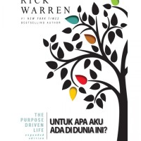 """Buku """"The Purpose Driven Life - Untuk Apa Aku Ada di Dunia Ini?"""" - Exp"""