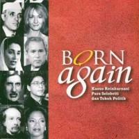 Buku Born Again: Kasus Reinkarnasi Para Selebriti dan Tokoh Politik