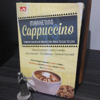 Marketing Cappuccino : Campur dan Racik Marketing Anda Sesuai Selera