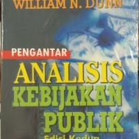 PENGANTAR ANALISIS KEBIJAKAN PUBLIK - William N. Dunn