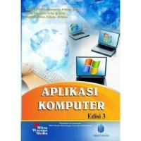 Aplikasi komputer edisi 3 Suharno P S.Kom, MM, Yusuf E S.Si. M.kom
