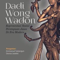 Dadi Wong Wadon ( Representasi Sosial Perempuan Jawa Di Era Modern )