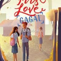 First Love Gagal oleh Mili Aresia & Lydia Putri
