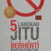 5 Langkah Jitu Cara Berhenti Merokok (Buku Tips/ Kiat Sukses)