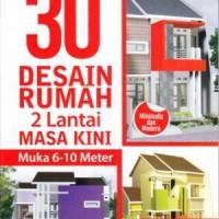 30 Desain Rumah 2 Lantai Masa Kini - SOLUSI BUKU