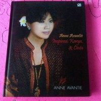 Anne Avantie - Inspirasi, Karya, dan Cinta
