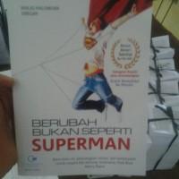 BERUBAH BUKAN SEPERTI SUPERMAN - CITRA MEDIA