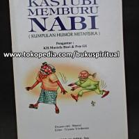 Humor metafisika - Masruri dan KH Mustofa Bisri - Kastubi memburu Nabi