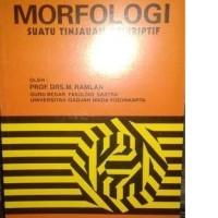 Morfologi, suatu tinjauan deskriptif: ilmu bahasa Indonesia/M Ramlan