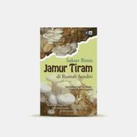 Sukses Bisnis Jamur Tiram di Rumah Sendiri