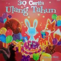 Buku Dongeng Anak : 30 Cerita Ulang Tahun