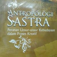 Antropologi Sastra: Peranan Unsur-unsur Kebudayaan dalam Proses