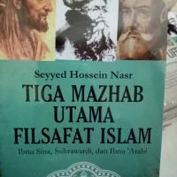 Tiga Mazhab Utama Filsafat Islam - Seyyed Hossein Nasr