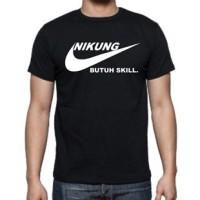 "Kaos Kata Kata Lucu Dan Keren Plesetan Logo Nike "" Nikung butuh skill"