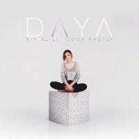 CD Daya - Sit Still, Look Pretty