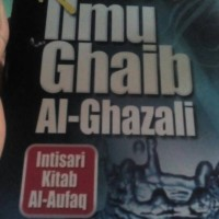 TERJEMAH BHS.INDONESIA KITAB AL AUFAQ IMAM GHOZALI,RAHASIA ILMU GHAIB
