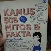 Kamus 505 Mitos & Fakta : Seputar Kehamilan Dan Menyusui- Nadia Mulya
