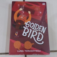 Novel Teenlit: Golden Bird (Golden Bird #3) - Luna Torashyngu