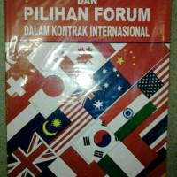 Pilihan hukum dan pilihan forum dalam kontrak internasional