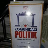 Komunikasi Politik Konsep, Teori dan Strategi Edisi Revisi 2016