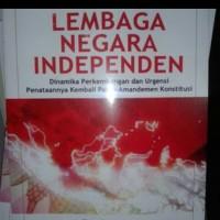 Lembaga Negara Independen Penulis Zainal Arifin Mochtar