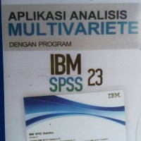 Aplikasi Analisis Multivariete dengan program IBM SPSS 23
