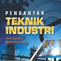 Pengantar Teknik Industri Amin Syukron, S.T., M.T., Ir. Muhammad Khol