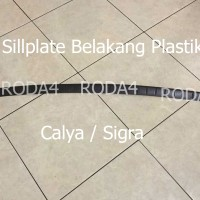 Sillplate / Sil Plat / Door Sill Belakang Plastik Caly Limited