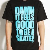 t shirt damn it feels good to be a skater - Anime