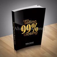 Buku Bisnis Cara Selling 99% Closing | Ahza Bookstore