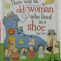 There Was an Old Woman Who Lived in a Shoe (Kate Toms)
