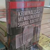 Kriminalisasi Membungkam Suara Rakyat