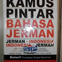 KAMUS PINTAR BAHASA JERMAN (JERMAN-INDONESIA , INDONESIA-JERMAN),tl