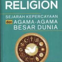 BUKU HISTORY OF RELIGION SEJARAH KEPERCAYAAN DAN AGAMA BESAR DUNIA dv