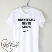 Kaos Basketball Never Stops Quotes - Tumblr Tee
