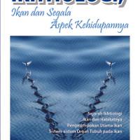 Ikhtiologi, Ikan dan Segala Aspek Kehidupannya